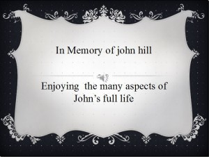 Slideshow Shown @ John's Memorial Service