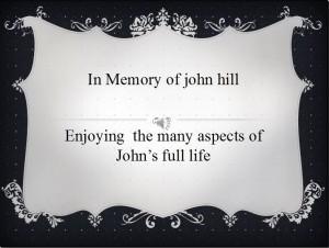 Slideshow Shown @ John's Memorial Service