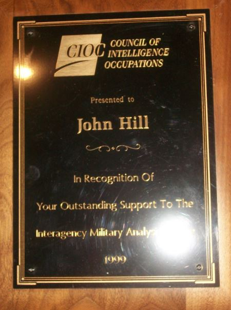 Council of Intelligence Occupations ~ Presented to John Hill ~ In Recognition of Your Outstanding Support To The Interagency Military Analysis Course 1999